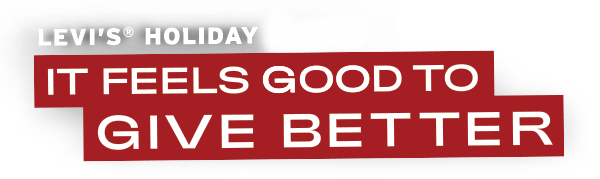Levi's® Holiday 2020 - Give Better - Levi's® Malaysia